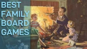 10 Best Family Board Games of All Time